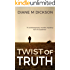 TWIST OF TRUTH: a contemporary murder mystery, full of suspense