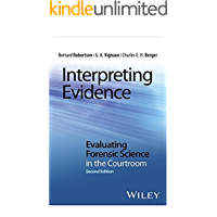 Interpreting Evidence: Evaluating Forensic Science in the Courtroom (English Edition)