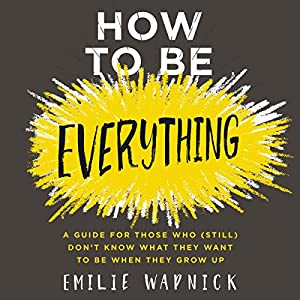 How to Be Everything Hörbuch