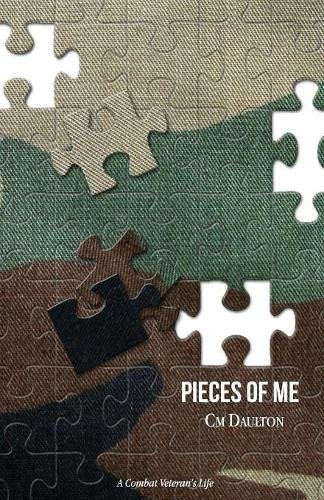 Pieces of Me: A Combat Veteran's Life