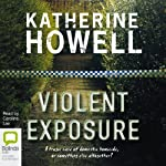 Violent Exposure | Katherine Howell