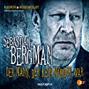 Der Mann, der kein Mörder war: Ein Fall für Sebastian Bergman Audiobook by Michael Hjorth, Hans Rosenfeldt Narrated by Douglas Welbat