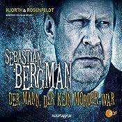 Der Mann, der kein Mörder war: Ein Fall für Sebastian Bergman | Michael Hjorth, Hans Rosenfeldt