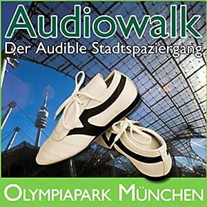 Audiowalk Olympiapark München Hörbuch