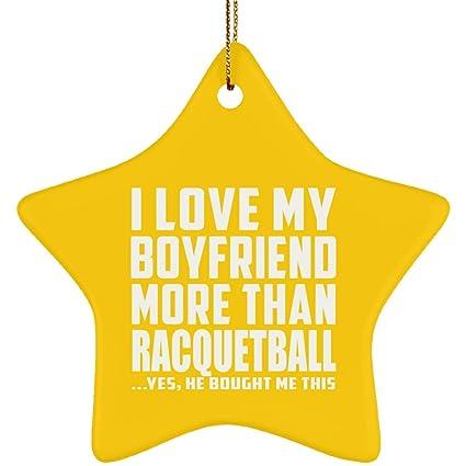 Girlfriend Best Gift Idea I Love My Boyfriend More Than Racquetball