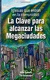 Iglesias Que Entran en la Comunidad: la Clave para Alcanzar la Megaciudad, Mike Bennett and Tito Betancourt, 149237993X