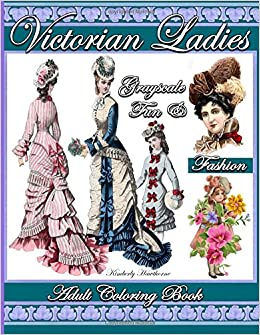 Amazon Victorian Ladies Fun Fashion Grayscale Adult Coloring Book 39 Pages Of Hats Hair Styles