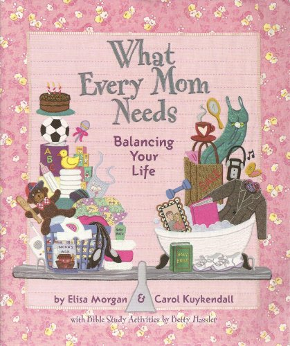 What Every Mom Needs: Balancing Your Life