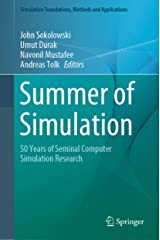 Summer of Simulation: 50 Years of Seminal Computer Simulation Research (Simulation Foundations, Methods and Applications) Kindle Edition