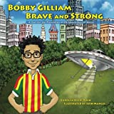 img - for Bobby Gilliam, Brave and Strong: A Tool for the Prevention of Childhood Sexual Abuse (Faith-based Version) (Rise and Shine Movement Childhood Sexual Abuse Prevention Series) book / textbook / text book