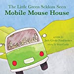 The Little Green Seldom Seen Mobile Mouse House   Judy Funkhouser