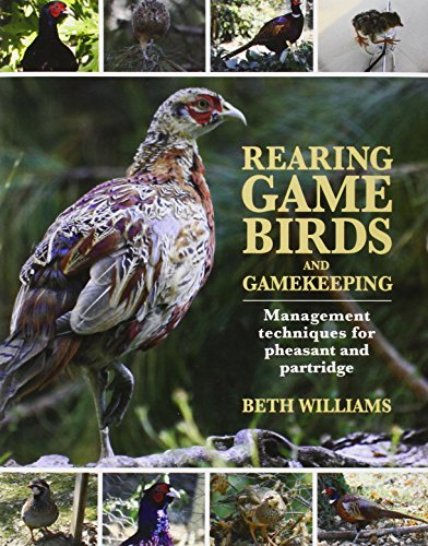 - Rearing Game Birds and Gamekeeping: Management Techniques for Pheasant and Partridge