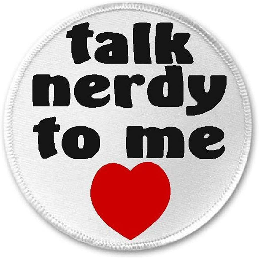 """Talk Nerdy To Me - 3"""" Circle Sew/Iron On Patch Nerd Geek Funny Humor Heart"""