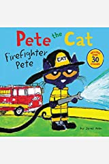 Pete the Cat: Firefighter Pete Paperback
