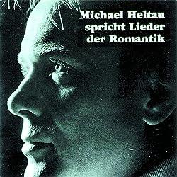Michael Heltau spricht Lieder der Romantik