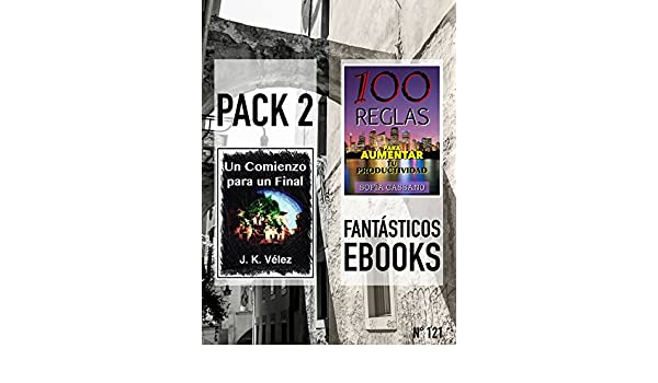 Amazon.com: Un Comienzo para un Final & 100 Reglas para Aumentar tu Productividad : Pack 2 Fantásticos ebooks, nº 121 (Spanish Edition) eBook: J. K. Vélez, ...
