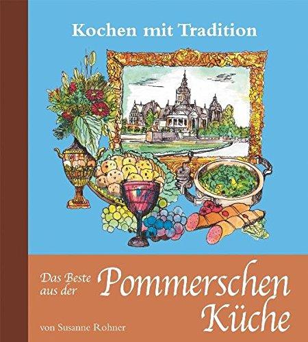 Das Beste aus der Pommerschen Küche Gebundenes Buch – 1. Oktober 2009 Susanne Rohner Dörfler Verlag GmbH 3895556327 Länderküchen