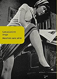 Meurtres sans série par Ango Sakaguchi