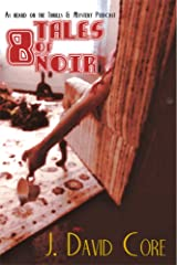 8 Tales of Noir: As Heard on the Thrills and Mystery Podcast Kindle Edition