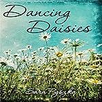 Dancing Daisies: Just Be, Book 1 | Sara Pyszka