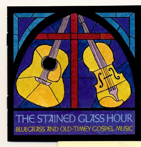 Music Blues Gospel (The Stained Glass Hour: Bluegrass and Old Timey Gospel Music)