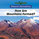 How Are Mountains Formed? (Nature's Formations)