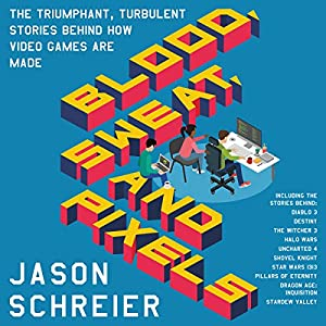 Blood, Sweat, and Pixels Hörbuch