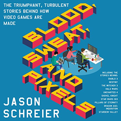 Pdf Entertainment Blood, Sweat, and Pixels: The Triumphant, Turbulent Stories Behind How Video Games Are Made