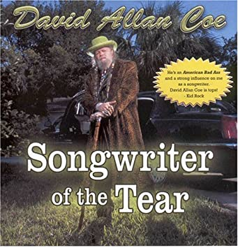 Songwriter of the Tear by David Allan Coe : David Allan Coe: Amazon.es: Música