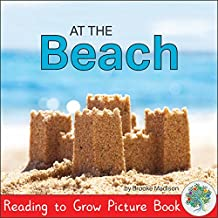 At the Beach (Reading to Grow Picture Book)
