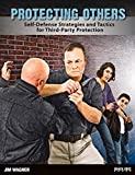 Protecting Others: Self-Defense Strategies and Tactics for Third-Party Protection