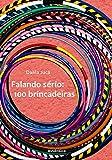 Falando sério - 100 brincadeiras (Portuguese Edition)