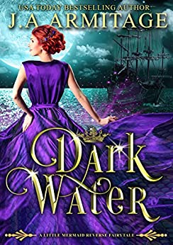Dark Water (A Little Mermaid Reverse Fairytale Book 1) by [Armitage, J.A.]