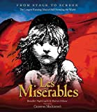 Les Miserables: The Story of the World's Longest Running Musical in Words, Pictures and Rare Memorabilia