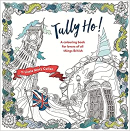 An Adult Colouring Book For Lovers Of All Things British Books Amazoncouk Lizzie Mary Cullen 9781473640207