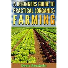 A Beginner's Guide to Practical (Organic) Farming (botanical, home garden, horticulture, garden, landscape, plants, gardening)