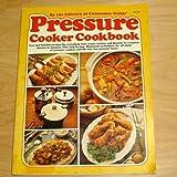 The Pressure Cooker Cookbook, Consumer Guide Editors, 0671243861