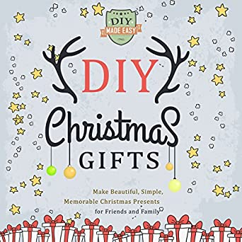 diy christmas gifts make beautiful simple memorable christmas presents for friends and family