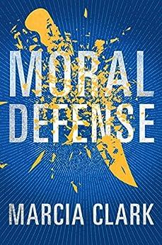 Moral Defense (Samantha Brinkman Book 2) by [Clark, Marcia]