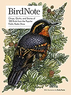 Book Cover: BirdNote: Chirps, Quirks, and Stories of 100 Birds from the Popular Public Radio Show