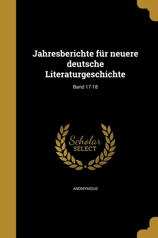 Jahresberichte Fur Neuere Deutsche Literaturgeschichte; Band 17-18 (German Edition) pdf epub