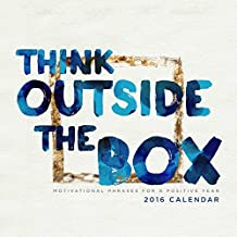 Think Outside the Box 2016 Wall Calendar: Motivational Phrases for a Positive Year