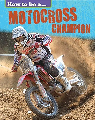 Motocross Champion (How To Be a Champion) by James Nixon (2015-03-26)