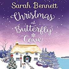 Christmas at Butterfly Cove: Butterfly Cove, Book 3 Audiobook by Sarah Bennett Narrated by Rachel Bavidge