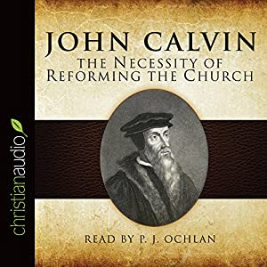 The Necessity of Reforming the Church Audiobook