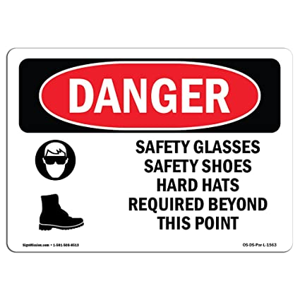 OSHA Danger Sign - Safety Glasses Safety Shoes Hard Hats | Choose from: Aluminum,