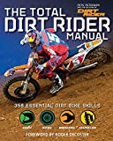 Search : The Total Dirt Rider Manual (Dirt Rider): 358 Essential Dirt Bike Skills