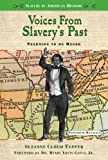 Voices from Slavery's Past, Suzanne Cloud Tapper, 0766021572