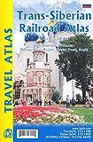Trans-Siberian Railway 1:3,200,000 Travel Atlas by ITMB by ITMB (2016-02-01)