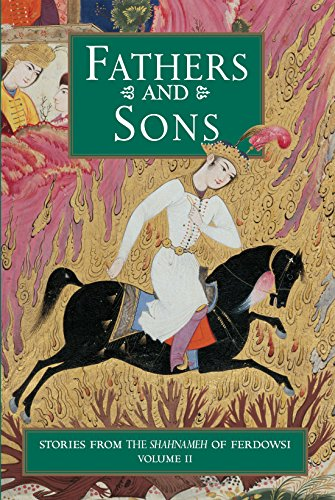 Fathers and Sons: Stories from the Shahnameh of Ferdowsi Vol. II ()